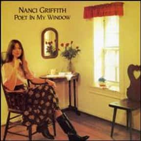 Poet in My Window is listed (or ranked) 5 on the list The Best Nanci Griffith Albums of All Time
