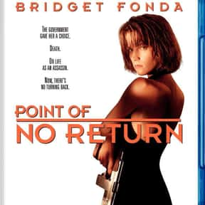 Point of No Return is listed (or ranked) 19 on the list The Most Exciting Movies About Female Assassins
