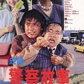 Police Story is listed (or ranked) 1 on the list The Best Jackie Chan Movies of All Time