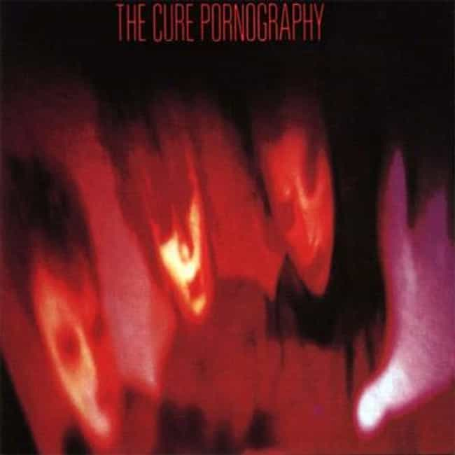Pornography is listed (or ranked) 2 on the list The Best Cure Albums of All Time