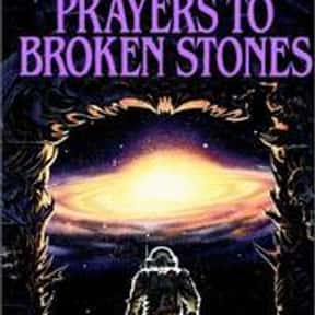 Prayers to Broken Stones is listed (or ranked) 19 on the list The Best Dan Simmons Books