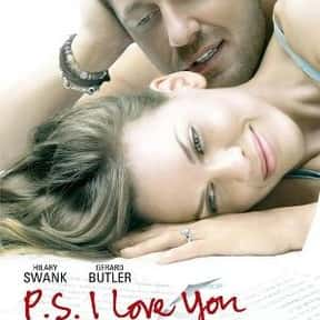 P.S. I Love You is listed (or ranked) 14 on the list Romantic Movies Your Girlfriend Forces You To Watch