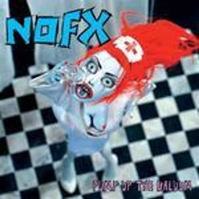 Pump Up the Valuum is listed (or ranked) 4 on the list The Best NOFX Albums of All Time