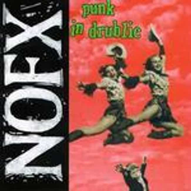 Punk in Drublic is listed (or ranked) 1 on the list The Best NOFX Albums of All Time
