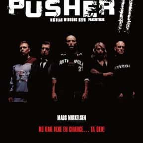Pusher II is listed (or ranked) 5 on the list The Best Mads Mikkelsen Movies