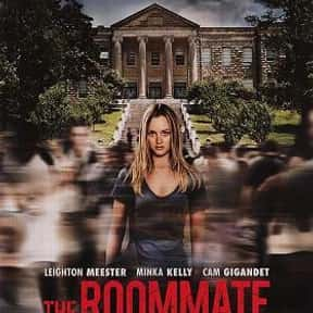 The Roommate is listed (or ranked) 21 on the list The Best Thrillers with an Assumed Identity