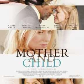Mother and Child is listed (or ranked) 10 on the list The Best Naomi Watts Movies