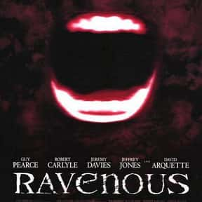 Ravenous is listed (or ranked) 17 on the list The Best Period Horror Movies, Ranked