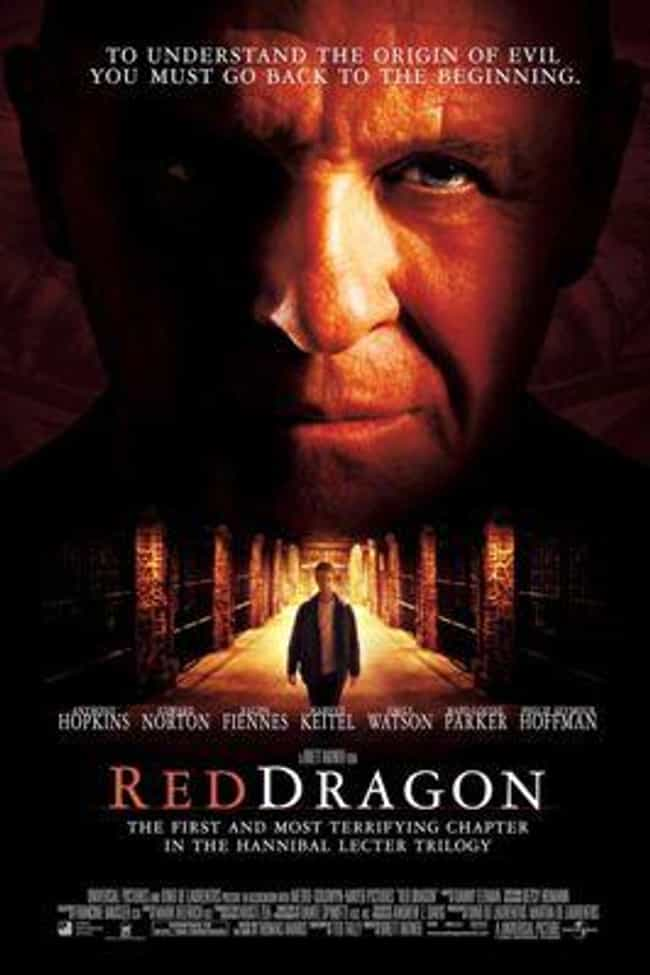 Red Dragon is listed (or ranked) 7 on the list The Most Terrifying Horror Movies That Are Based on Books