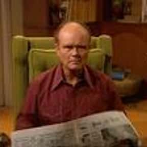 Red Forman is listed (or ranked) 2 on the list The Most Beloved Grumps in TV History