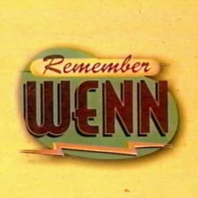 Remember WENN is listed (or ranked) 22 on the list The Greatest TV Shows Set in the '40s