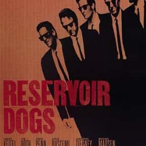 Reservoir Dogs is listed (or ranked) 10 on the list The Best Movies with a Psychotic Main Character