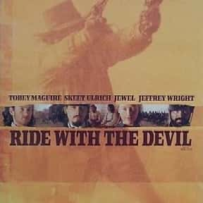Ride with the Devil is listed (or ranked) 11 on the list The Best US Civil War Movies Ever Made
