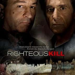 Righteous Kill is listed (or ranked) 9 on the list The Best Movies With Kill in the Title