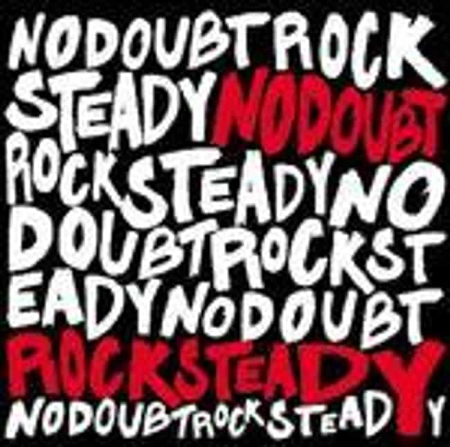 Rock Steady is listed (or ranked) 3 on the list The Best No Doubt Albums of All Time