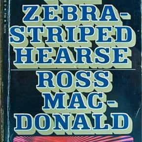 Zebra-Striped Hearse is listed (or ranked) 10 on the list The Best Ross Macdonald Books