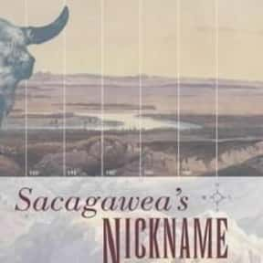 Sacagawea's Nickname is listed (or ranked) 23 on the list The Best Larry McMurtry Books