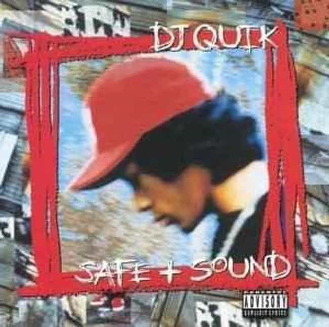 Safe & Sound is listed (or ranked) 1 on the list The Best DJ Quik Albums of All Time