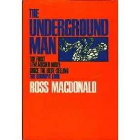 The Underground Man is listed (or ranked) 3 on the list The Best Ross Macdonald Books