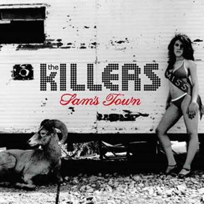 Sam's Town is listed (or ranked) 2 on the list The Best Killers Albums of All Time