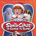Santa Claus Is Comin' to Town is listed (or ranked) 21 on the list The Best Christmas Movies of All Time