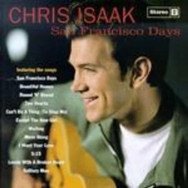 San Francisco Days is listed (or ranked) 4 on the list The Best Chris Isaak Albums of All Time
