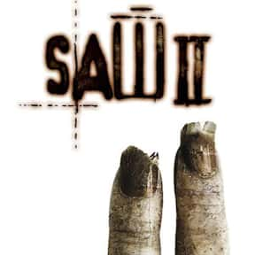 Saw II is listed (or ranked) 6 on the list The Most Gratuitous Torture P*rn Movies That Are Undeniably Sadistic