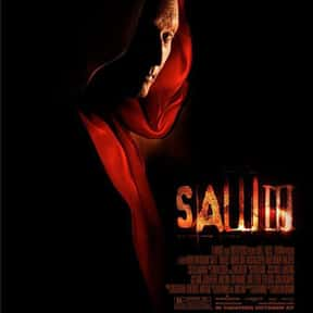 Saw III is listed (or ranked) 11 on the list The Most Gratuitous Torture P*rn Movies That Are Undeniably Sadistic