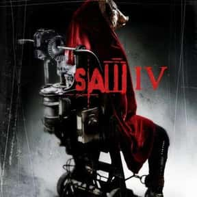 Saw IV is listed (or ranked) 17 on the list The Most Gratuitous Torture P*rn Movies That Are Undeniably Sadistic