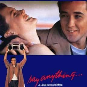 Say Anything... is listed (or ranked) 20 on the list The Greatest Teen Movies of the 1980s