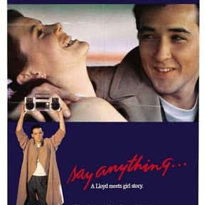 Say Anything... is listed (or ranked) 24 on the list The Funniest Movies About High School
