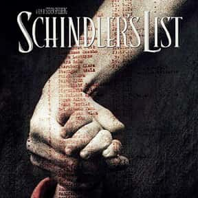 Schindler's List is listed (or ranked) 2 on the list The Best Movies You Never Want to Watch Again