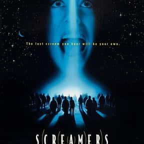 Screamers is listed (or ranked) 16 on the list The Best B Movies of All Time