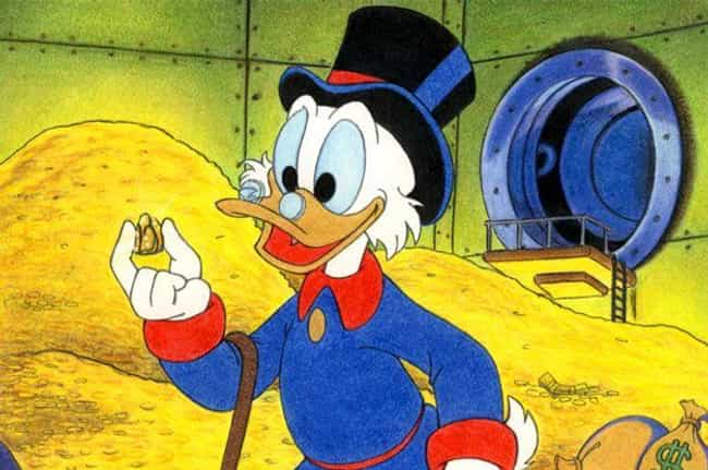 Scrooge McDuck is listed (or ranked) 8 on the list 10 Fictional Characters Who Are Way Richer Than You Think (And 3 Who Are Poorer)