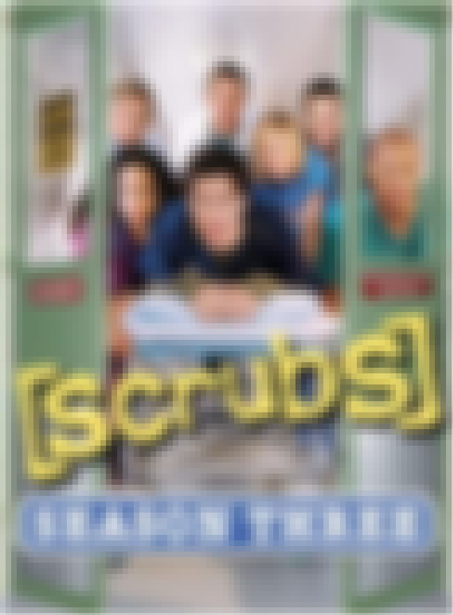 Scrubs - Season 3 is listed (or ranked) 3 on the list The Best Seasons of Scrubs