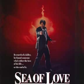 Sea of Love is listed (or ranked) 16 on the list The Best Al Pacino Movies