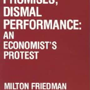 Bright promises, dismal perfor is listed (or ranked) 7 on the list The Best Milton Friedman Books