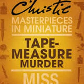 The Tape Measure Murder is listed (or ranked) 16 on the list The Best Miss Marple Books