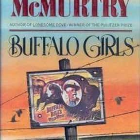 Buffalo girls is listed (or ranked) 11 on the list The Best Larry McMurtry Books