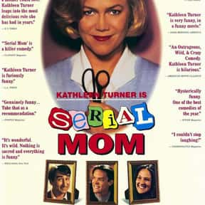 Serial Mom is listed (or ranked) 11 on the list The Best Campy Comedy Movies, Ranked