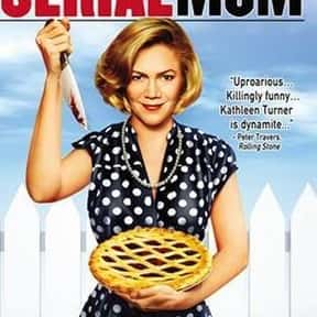 Serial Mom is listed (or ranked) 15 on the list The Greatest Female-Led Comedy Movies