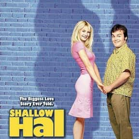 Shallow Hal is listed (or ranked) 6 on the list The Best Jack Black Movies