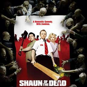 Shaun of the Dead is listed (or ranked) 13 on the list The Best Movies to Watch While Stoned