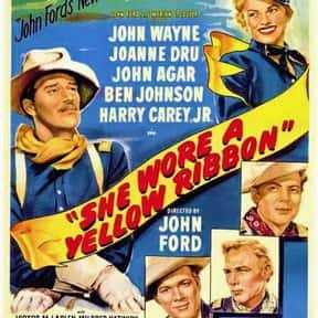 She Wore a Yellow Ribbon is listed (or ranked) 1 on the list The Best John Wayne Movies of All Time, Ranked