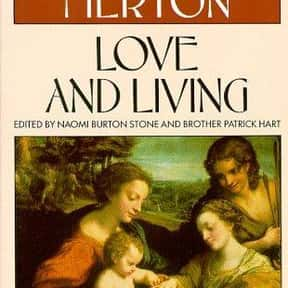 Love and Living is listed (or ranked) 24 on the list The Best Thomas Merton Books