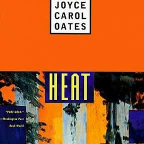 Heat, and other stories is listed (or ranked) 16 on the list The Best Joyce Carol Oates Books