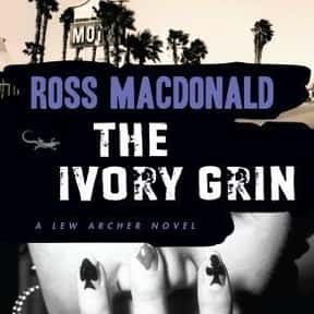 The Ivory Grin is listed (or ranked) 16 on the list The Best Ross Macdonald Books