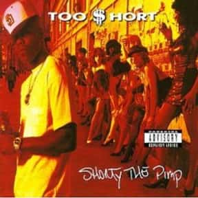 Shorty the Pimp is listed (or ranked) 3 on the list The Best Too $hort Albums of All Time