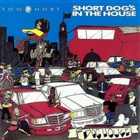 Short Dog's in the House is listed (or ranked) 4 on the list The Best Too $hort Albums of All Time