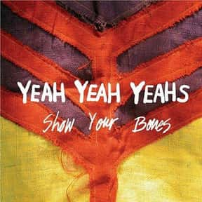 Show Your Bones is listed (or ranked) 2 on the list The Best Grammy-Nominated Alternative Albums of the 2000s